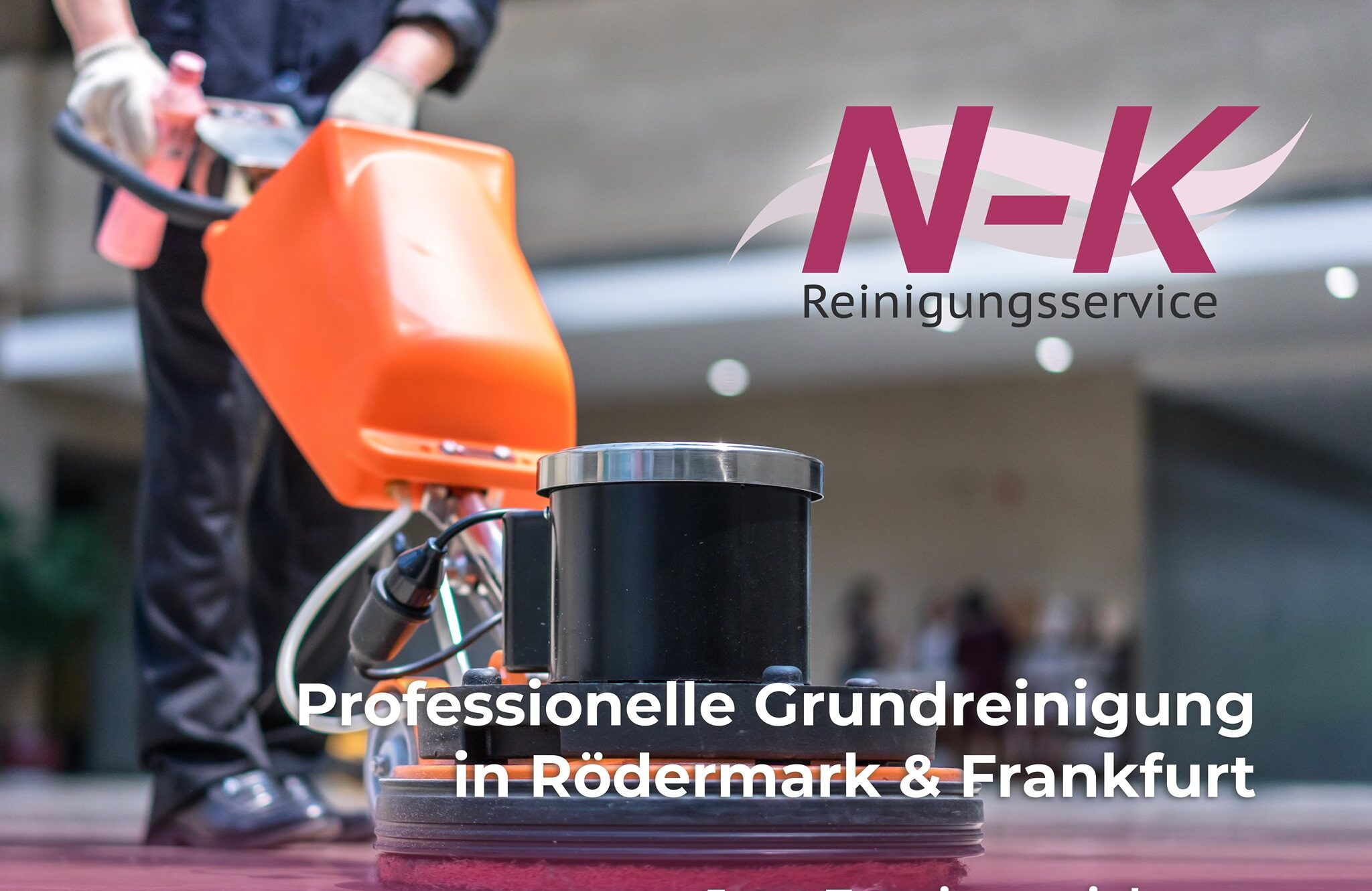 Professionelle Grundreinigung in Rödermark & Frankfurt